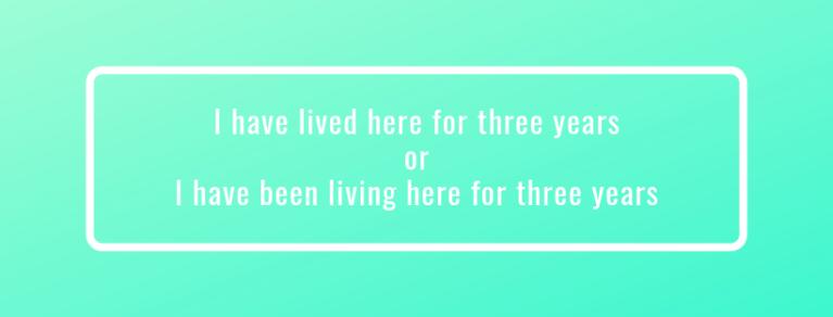 i have lived been living